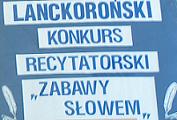 """IV  Lanckoroński Konkurs Recytatorski """"Zabawy słowem"""""""