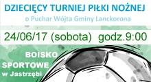 Dziecięcy Turniej Piłkarski o Puchar Wójta Gminy Lanckorona.