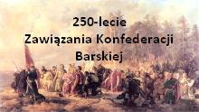 250-lecie Zawiązania Konfederacji Barskiej