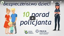 """""""Bezpieczeństwo dzieci – 10 porad policjanta"""""""