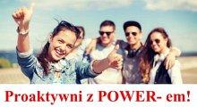 Proaktywni z POWER – em!