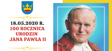 18.05.2020 r. – 100. rocznica urodzin Jana Pawła II